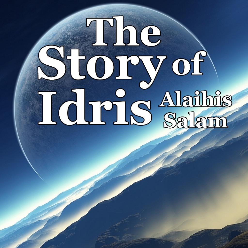 Story of Idris A.S.